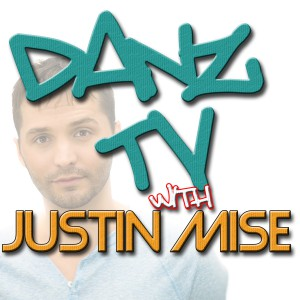 Danz TV with Justin Mise!